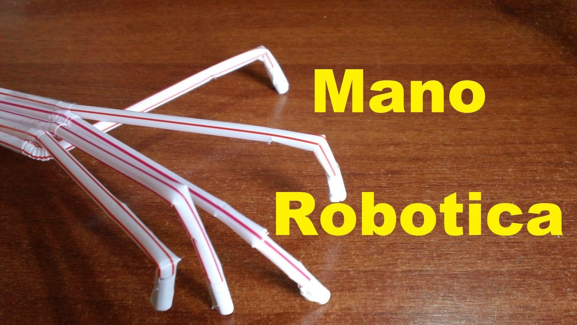 Como se hace una mano robotica casera paso a paso facil de hacer ...