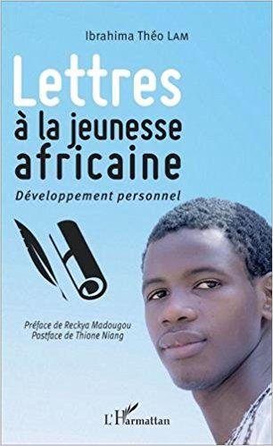 Amazon Fr Lettres A La Jeunesse Africaine Developpement Personnel Ibrahima Theo Lam Livres Litterature Africaine Livre Numerique Lettre A