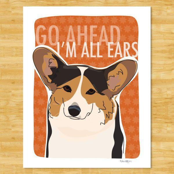 Corgi Art Print Go Ahead I Am All Ears Tricolor Pembroke Welsh