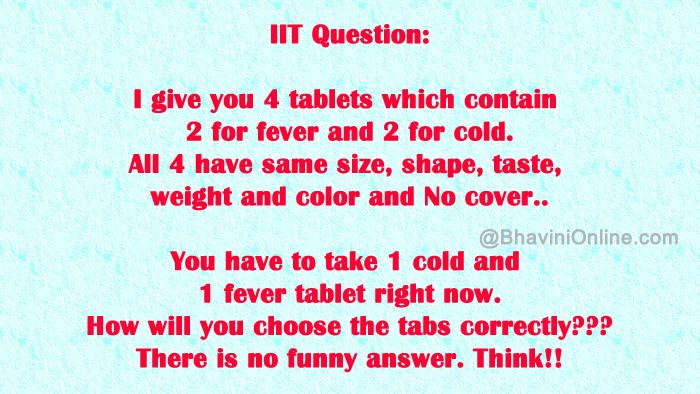 Iit Question How Will You Choose The Correct Tablets Bhavinionline Com This Or That Questions Math Logic Puzzles Math Logic