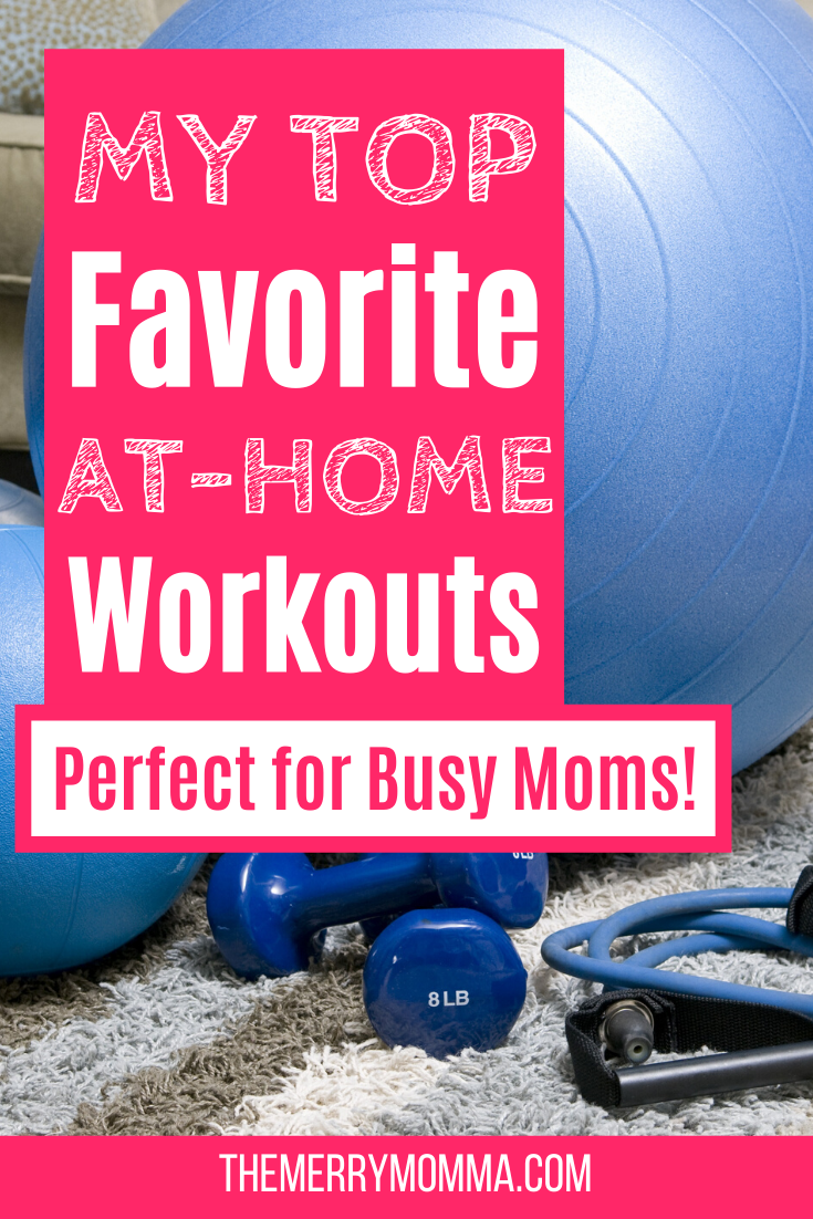 My All-Time Favorite Workouts for Busy Moms - The Merry Momma
