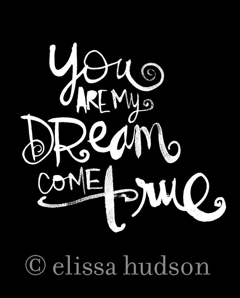 You are my dream e true wall art print