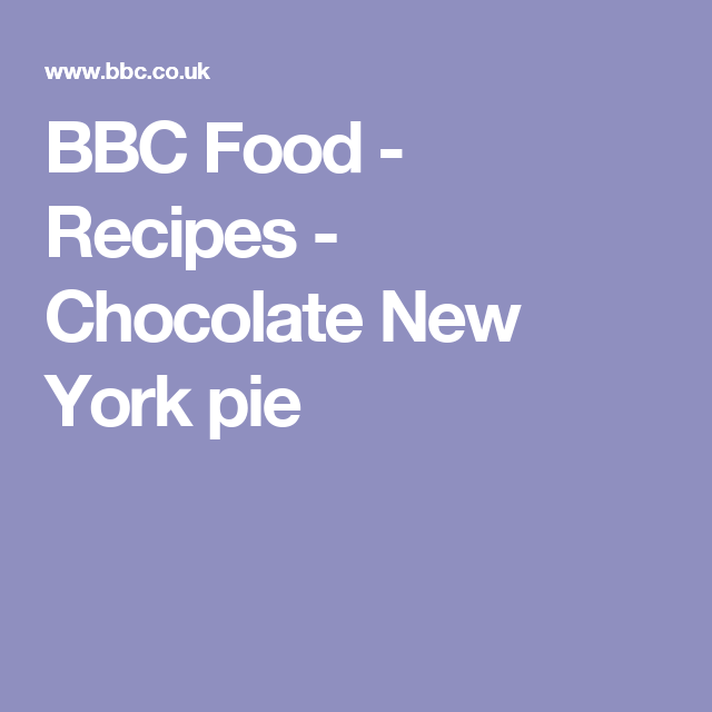BBC Food - Recipes - Chocolate New York pie