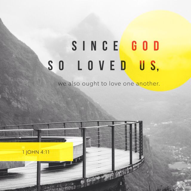 Dear friends, since God loved us that much, we surely