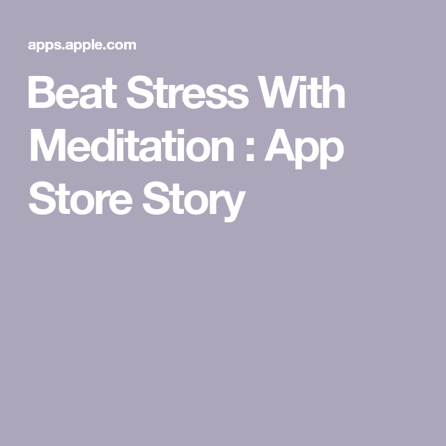 Beat Stress With Meditation (With images) Mindfulness