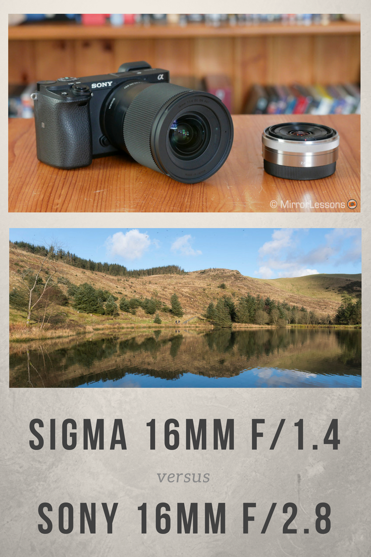 A Comparison Between The Sigma 16mm F 1 4 And Sony 16mm F 2 8 For Sony E Mount Sony Camera Sony Sigma
