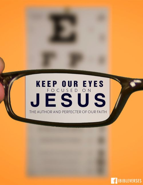 Image result for keep our eyes focused on the author