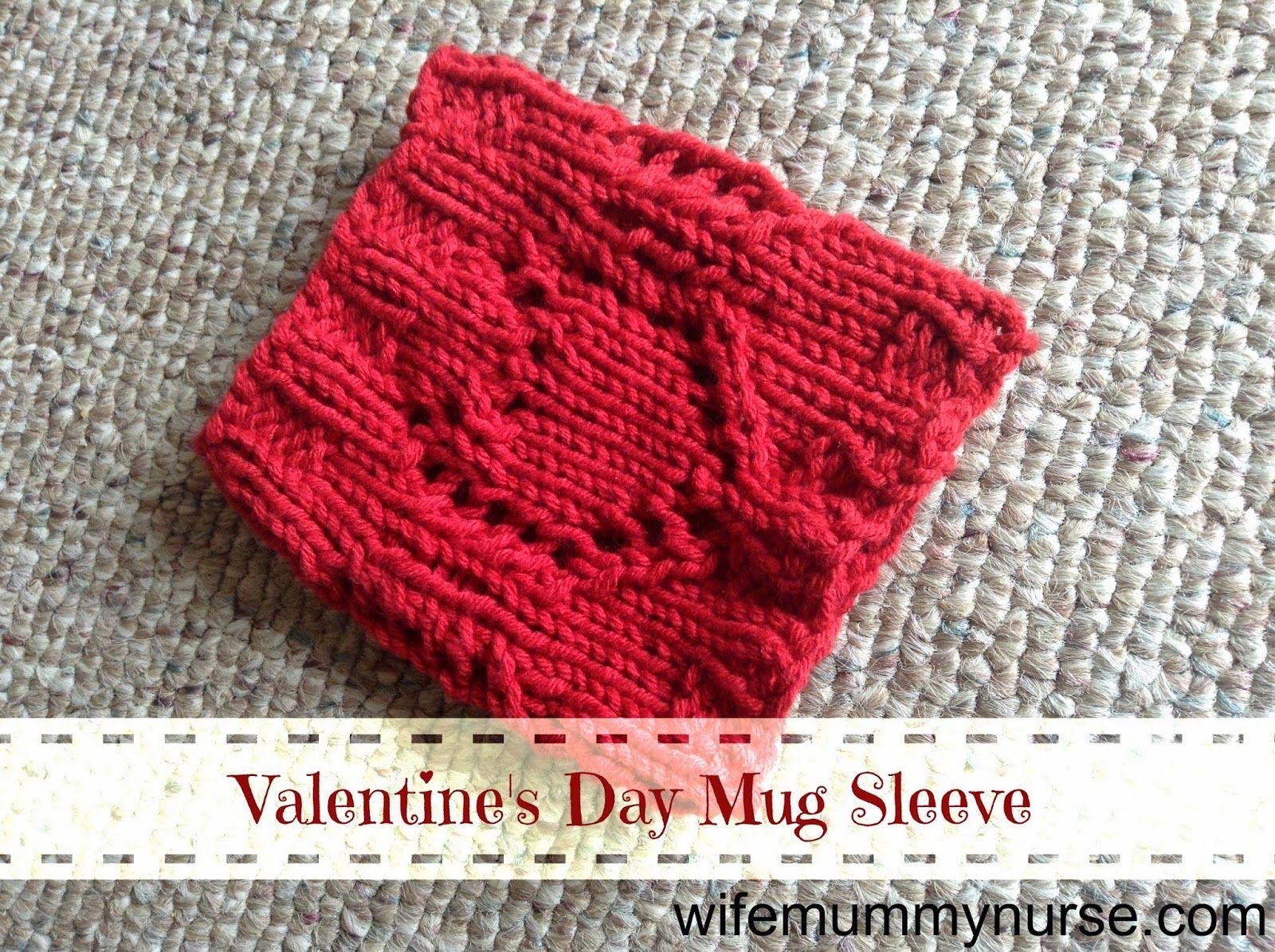 Wife, Mummy, Nurse: Valentine\'s Day Mug Sleeve + a Knitting Pattern ...