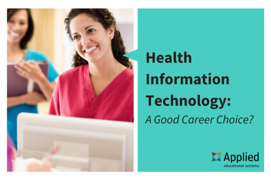 Is Health Information Technology A Good Career Choice Technology Careers Health Education Health Science Education