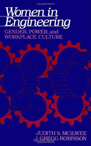 Women in Engineering: Gender, Power, and Workplace Culture (Suny Series in Science, Technology, and Society) « LibraryUserGroup.com – The Library of Library User Group