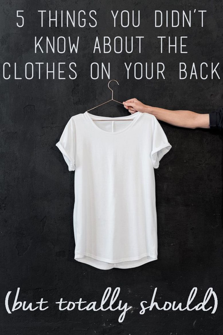 5 FACTS YOU DIDN'T KNOW ABOUT THE CLOTHES ON YOUR BACK ...