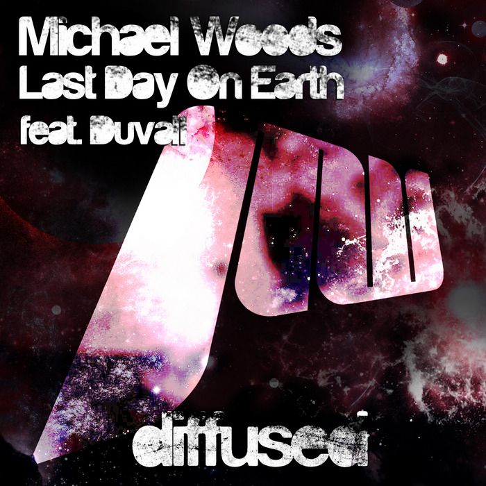 Michael Woods, Duvall – The Last Day on Earth (single cover art)