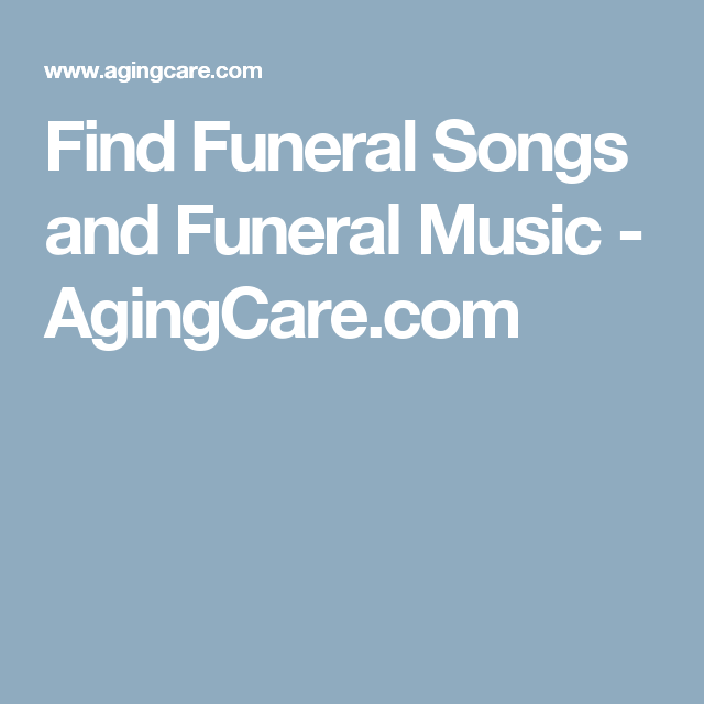 Funeral Songs and Music for an Elderly Parent's Funeral