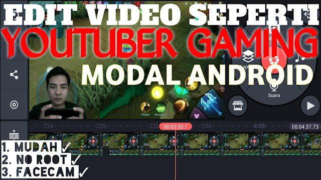 Cara Menjadi Youtuber Gaming Record Game Dan Masukan Wajah Kedalam Video Tutorial Lengkap Youtuber Youtube Wajah