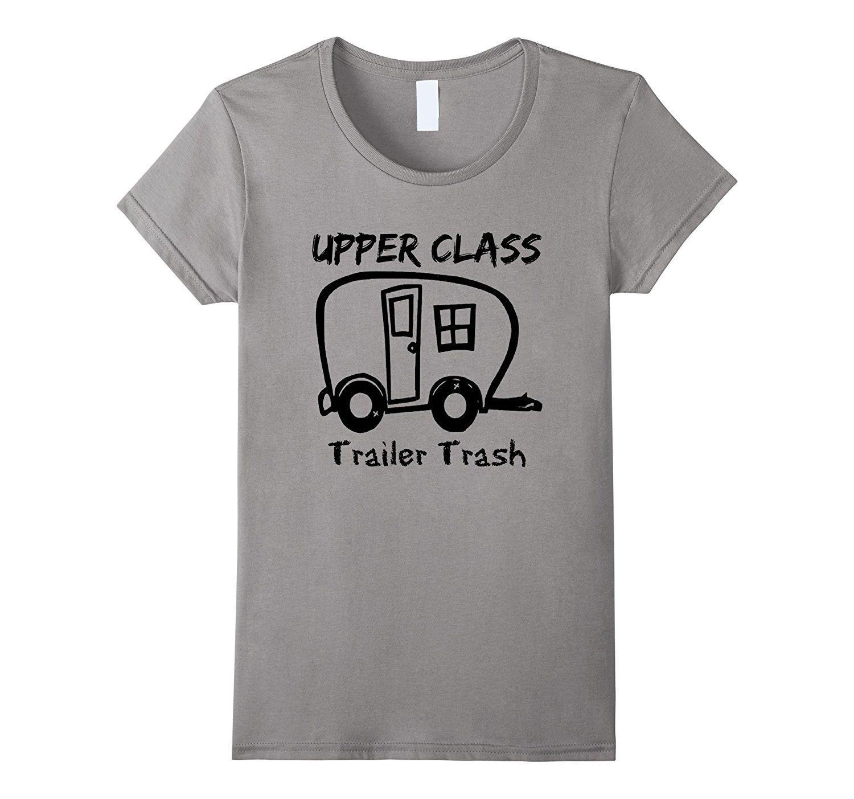 Upper Class Trailer Trash Funny Redneck Camping Shirt Funny