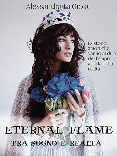 Eternal flame: Tra sogno e realtà di Alessandra La Gioia…