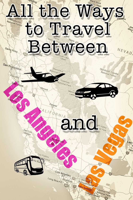 How To Get From Los Angeles To Las Vegas Vegas Las Vegas Los Angeles Travel