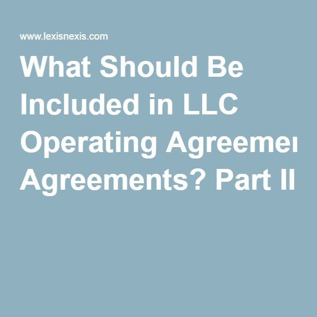 What Should Be Included In Llc Operating Agreements Part Ii  For