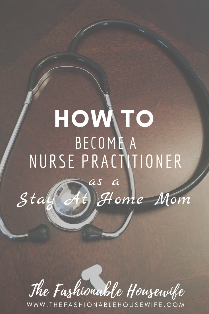 How To Become a Nurse Practitioner as a Stay At Home Mom - Becoming a nurse practitioner, Becoming a nurse, Nurse practitioner, Nursing jobs, Nurse, Pediatric nurse practitioner - So, the kids are getting older and you are ready to get yourself back into work  Have you always been interested in a career in the medical field  It can be a tough one to get into; it requires a lot of education and time, and there are a number of routes you can follow      Read More about How To Become a Nurse Practitioner as a Stay At Home Mom