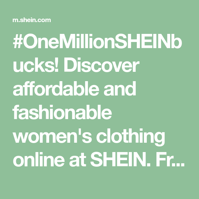 Onemillionsheinbucks Discover Affordable And Fashionable Women S Clothing Online At Shein Free Ship Trendy Fashion Women Clothes For Women Wardrobe Makeover