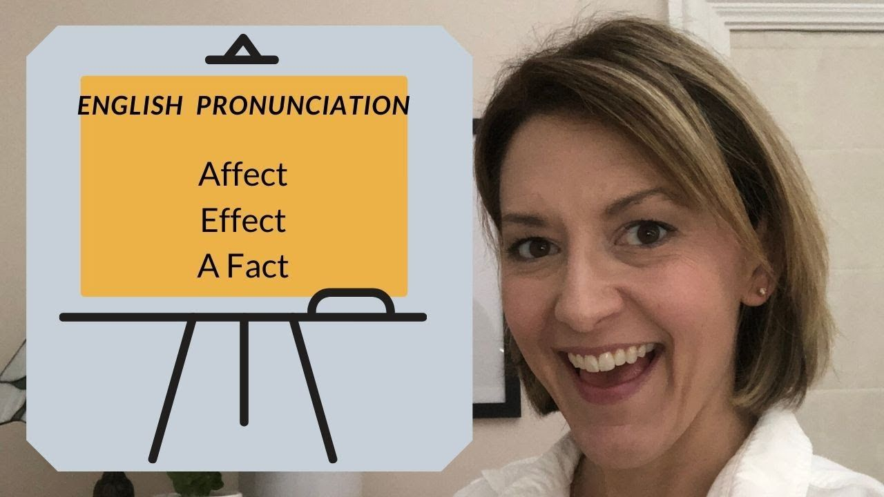 How to pronounce affect effect a fact american english