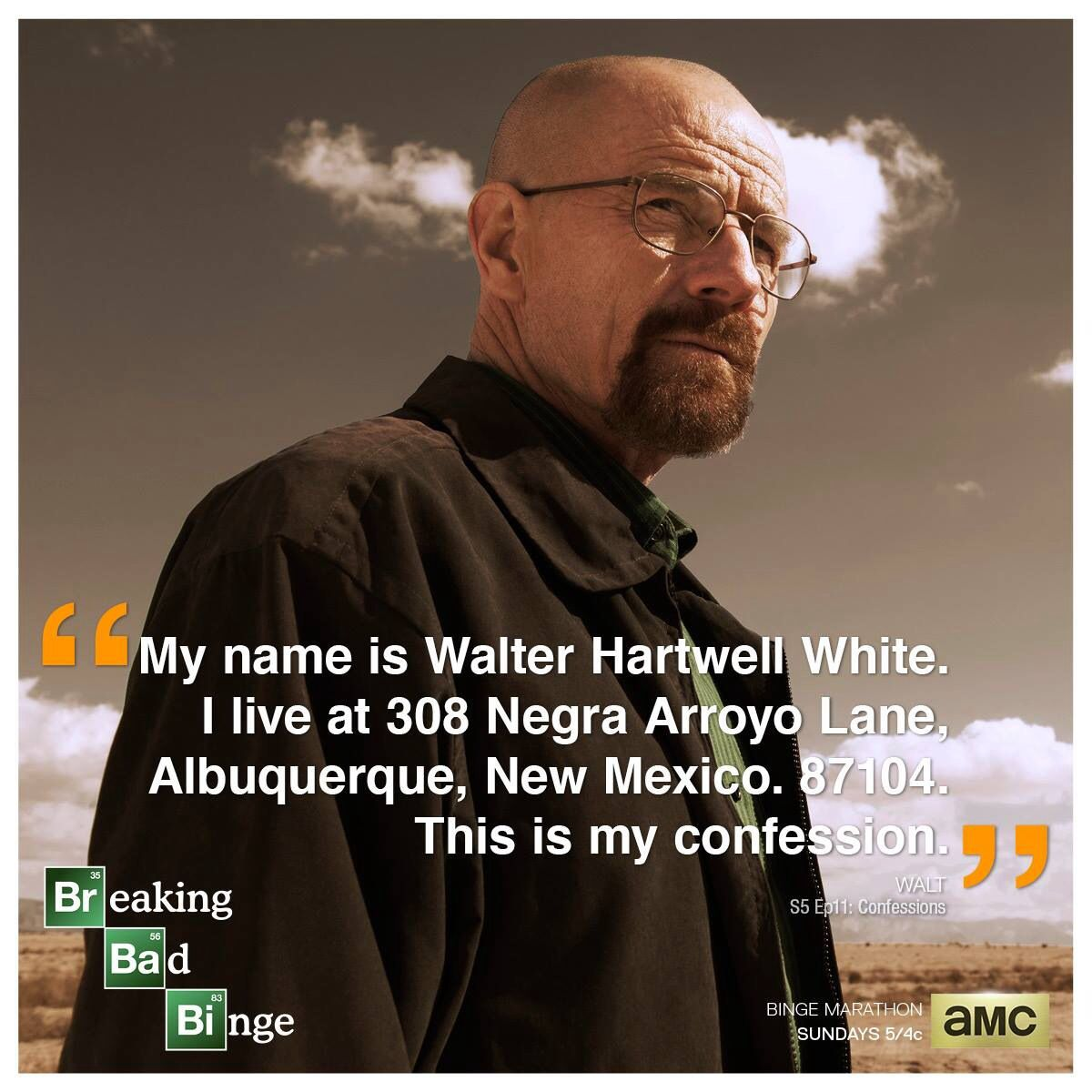 My Name Is Walter White I Live At 308 Negra Arroyo Lane