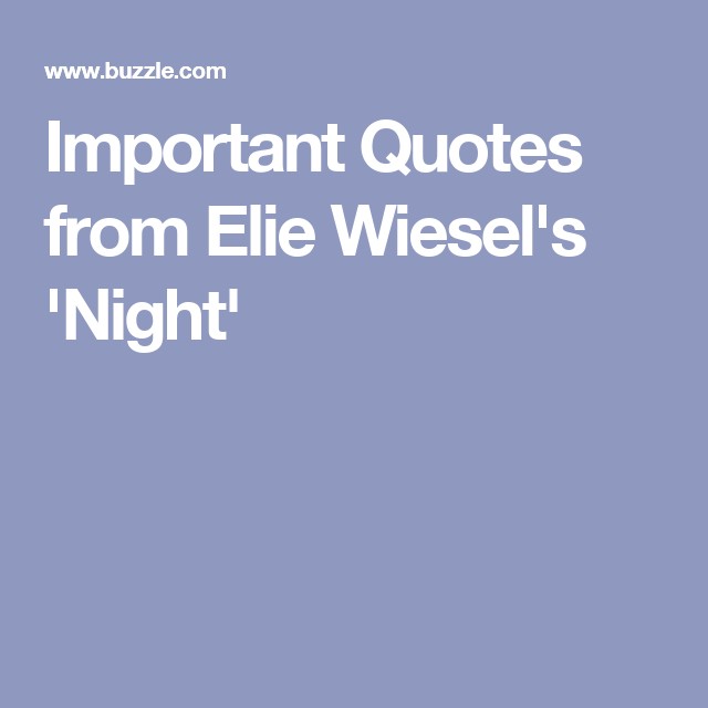 Important Quotes from Elie Wiesel\'s \'Night\'
