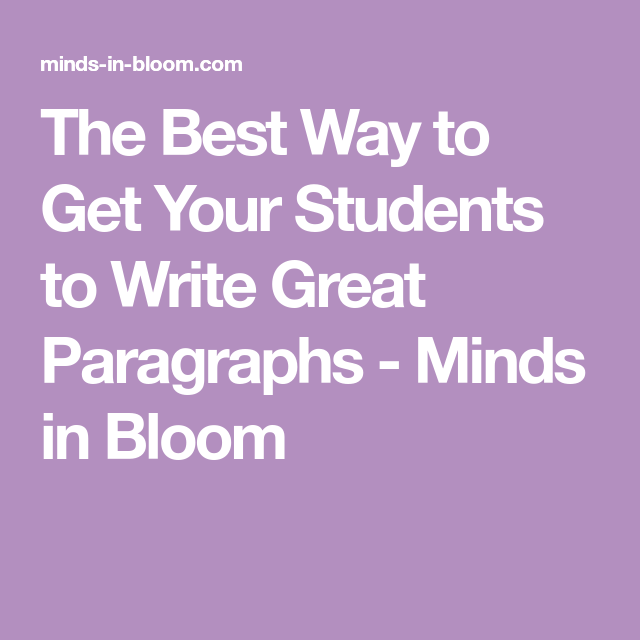 The Best Way to Get Your Students to Write Great ...