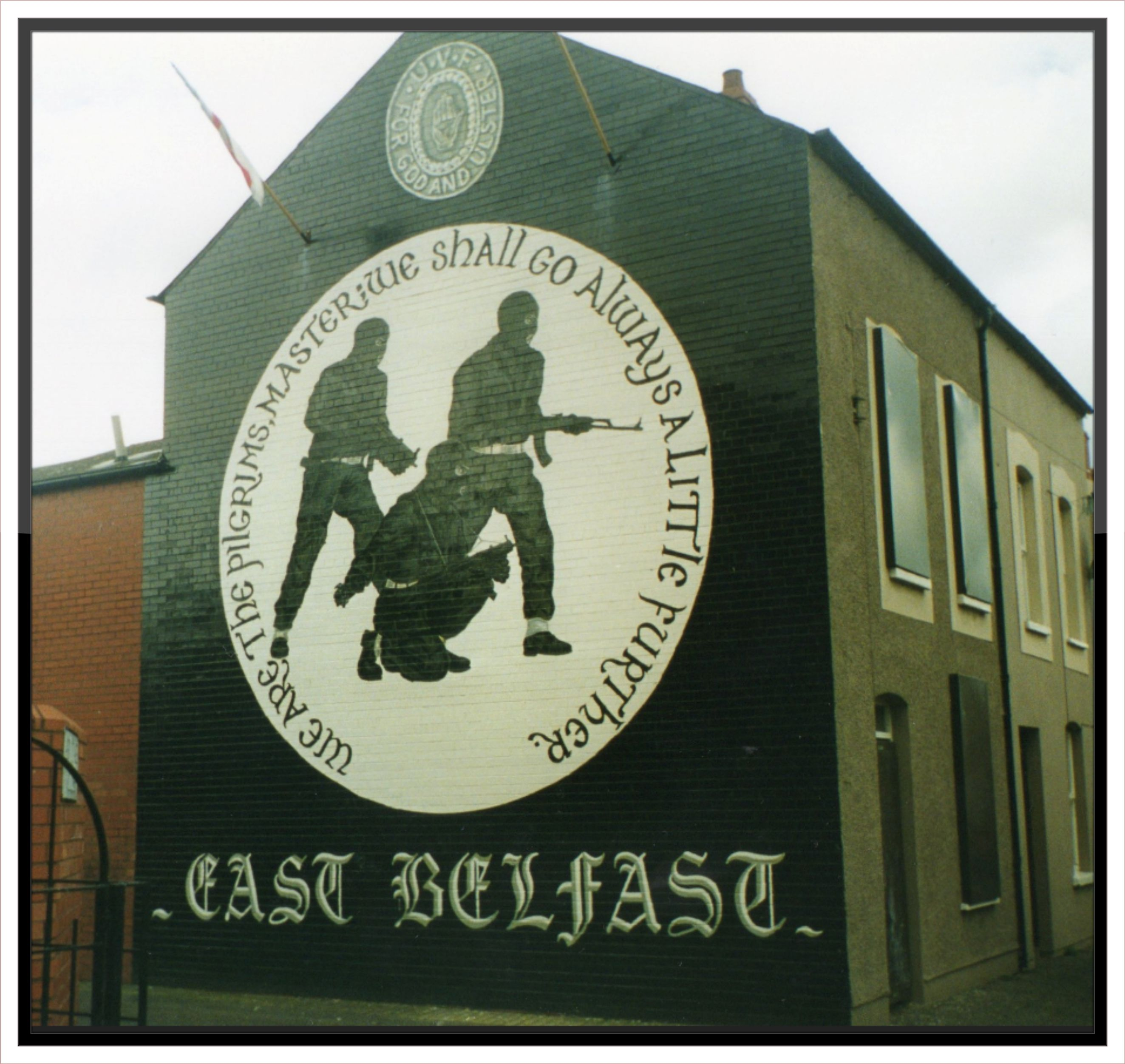 Original Ulster Volunteer Force Uvf Mural That S Since Been Reproduced On The Newtownards Road East Belfast We Are The Pilgrim Masters We Shall Go Fotos