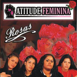 Atitude Feminina Rosas 2006 Download - BAIXE RAP NACIONAL