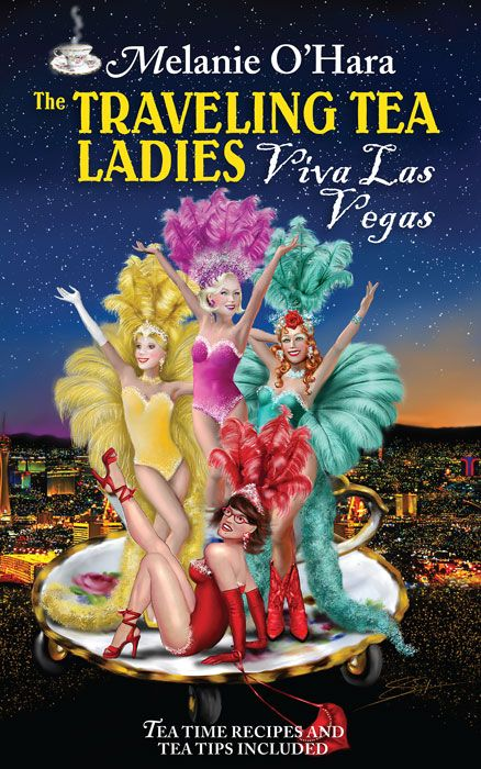 """It's here! Book #5 The Traveling Tea Ladies Viva Las Vegas by Melanie O'Hara. Join the ladies in """"Sin City"""" as they attend World Tea Expo and find themselves in hot water. Ghost busting Sarah is framed for the murder of a famous sci-fy author. The ladies will have to muster forces to solve the crime and clear her name."""