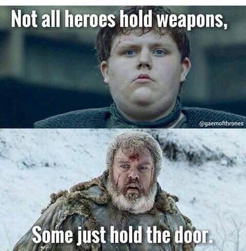 Hold the door | Got memes. Movies. Game of thrones funny