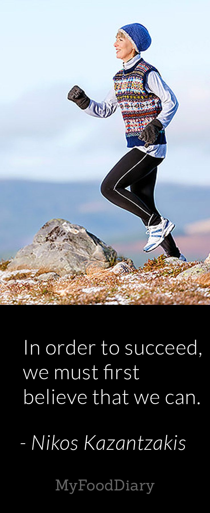 In order to succeed, we must first believe that we can. -- Nikos Kazantzakis
