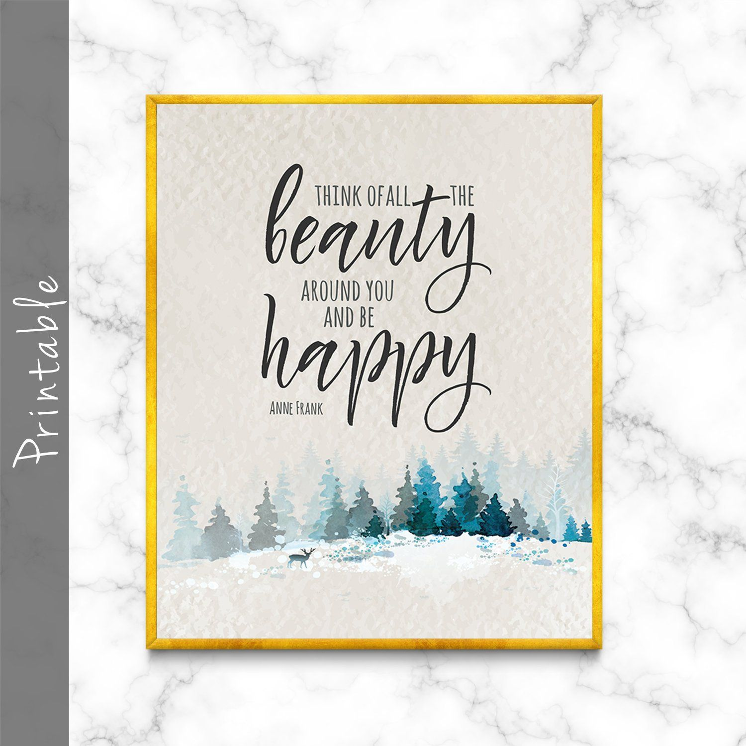 Think Of All The Beauty Around You And Be Happy Printable