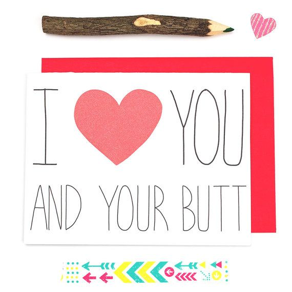 I Love You and Your Butt Funny Valentines Day Card Sexy – Nice Valentine Cards