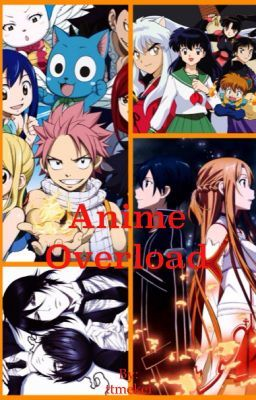 "You should read ""Anime Overload"" on #Wattpad. #Fanfiction"