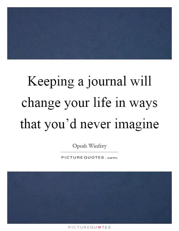 Keeping A Journal Will Change Your Life In Ways That You D