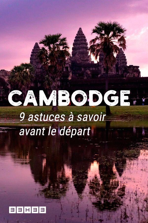 Préparer un voyage au Cambodge 9 astuces à savoir en
