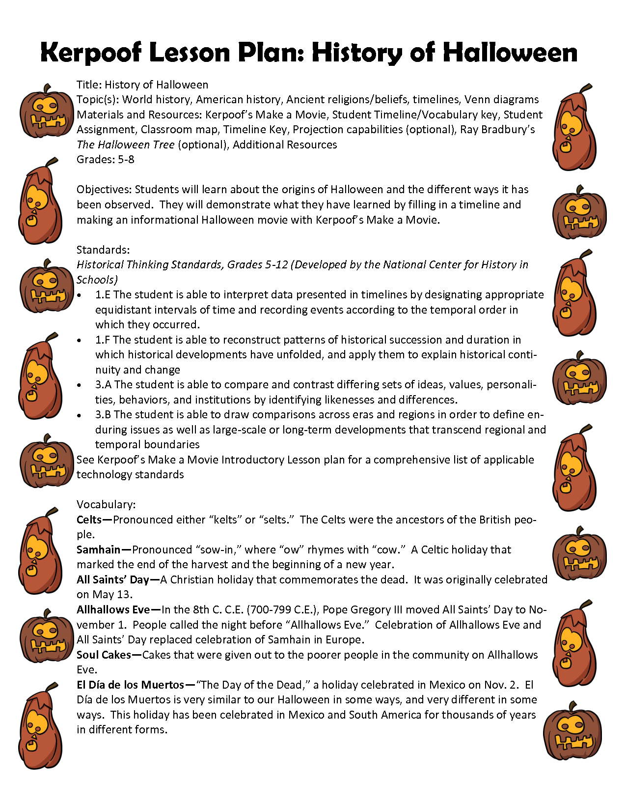i think this is great idea to learn about the origins of halloween i think this is great idea to learn about the origins of halloween then also the way people celebrate it especially halloween around the corner