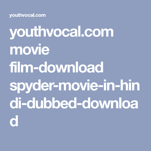 youthvocal com movie film-download spyder-movie-in-hindi