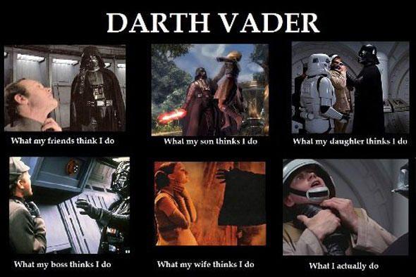 Darth Vader What I Do Meme Star Wars Memes Star Wars Humor Star Wars