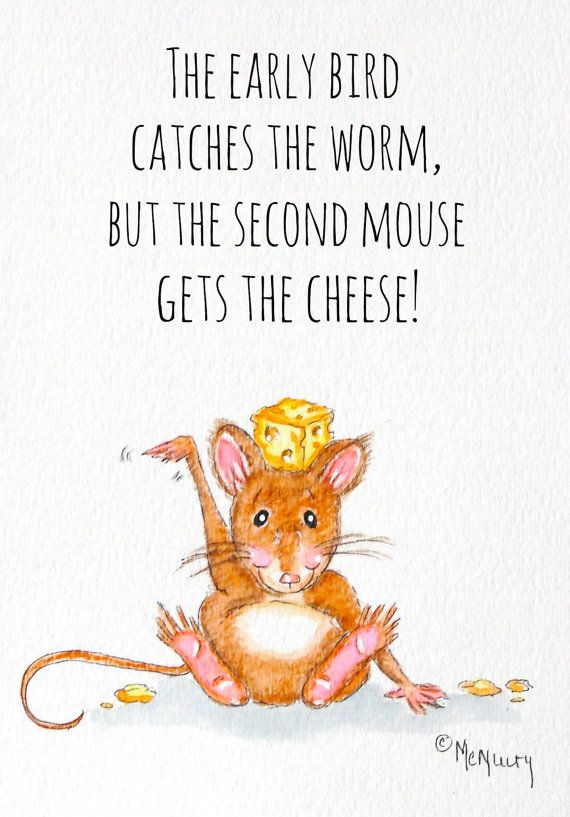 Funny Quote The Second Mouse Gets The Cheese Print Of Watercolor Painting Happy Cute Mouse Waving With Cheese Funny Quotes Cute Quotes Happy Quotes