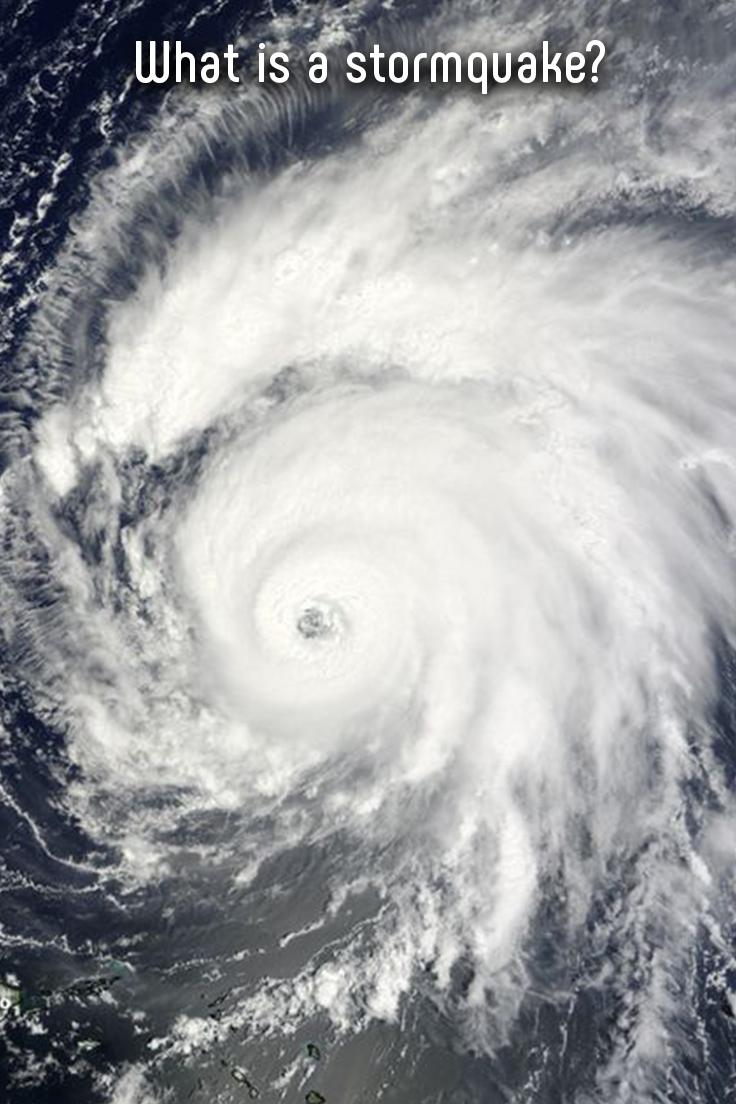 What Is A Stormquake Wild Weather Hurricane Atlantic Hurricane