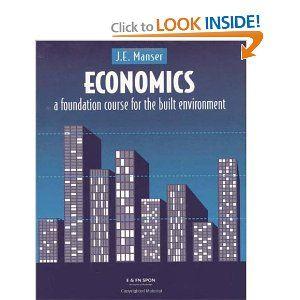 Economics: A Foundation Course for the Built Environment: J.E. Manser: 9780419182603: Amazon.com: Books