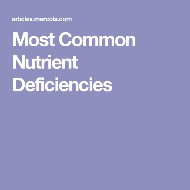 Most Common Nutrient Deficiencies