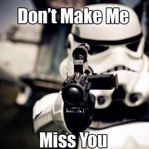 Cool Go Fer It Lol Starwars Love People Scifi Space Star Wars Memes Miss You Funny Star Wars Humor