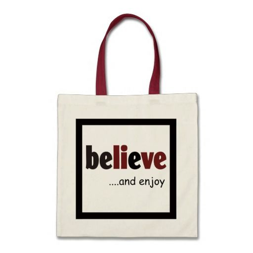 Believe - be live....and enjoy budget tote bag  http://ow.ly/9vgK100berp