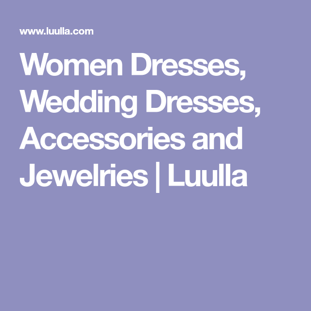 Women Dresses, Wedding Dresses, Accessories and Jewelries | Luulla