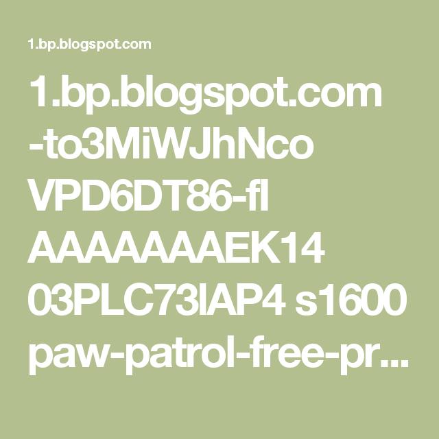 1.bp.blogspot.com -to3MiWJhNco VPD6DT86-fI AAAAAAAEK14 03PLC73lAP4 s1600 paw-patrol-free-printable-kit-054.jpg