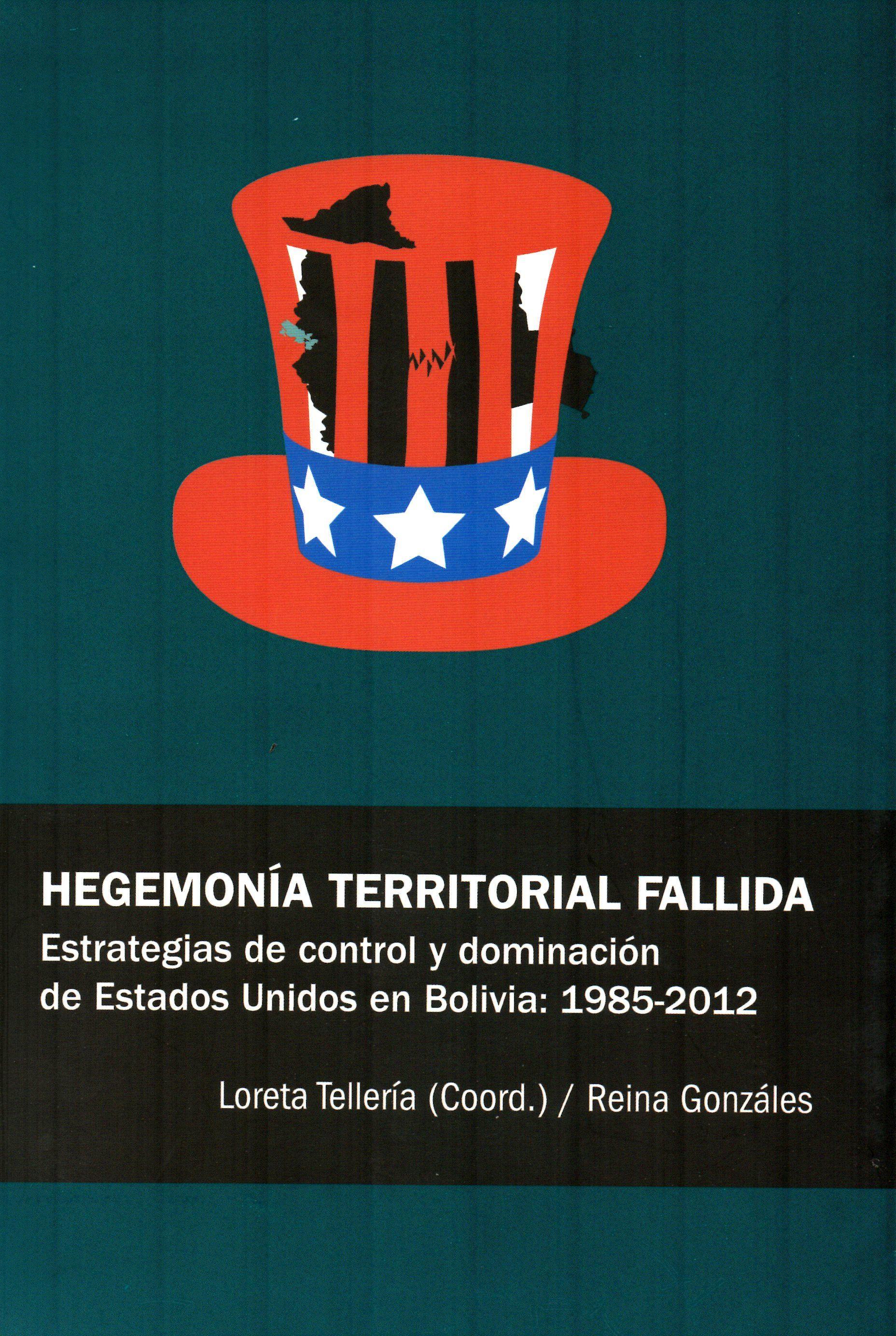 Hegemona territorial fallida estrategias de control y dominacin de hegemona territorial fallida estrategias de control y dominacin de estados unidos en bolivia 1985 fandeluxe Choice Image